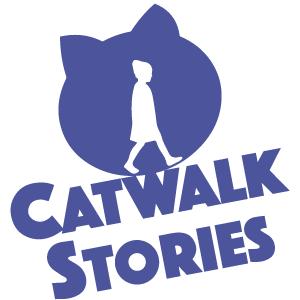 Catwalk Stories